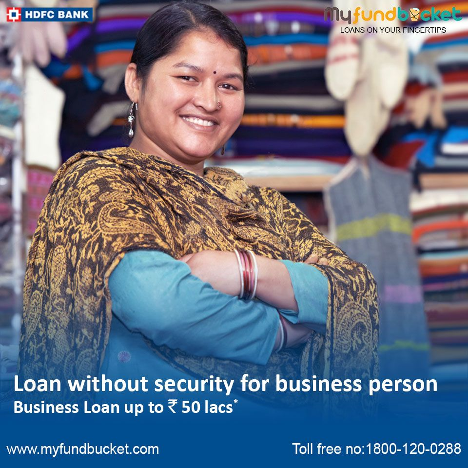 Apply Business Loan Without Security From Hdfc Bank Visit Https Www Myfundbucket Com Business Loan Toll Free 1800 120 0 Business Loans Loan Business Person