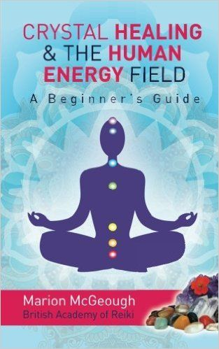 crystal healing  the human energy field a beginners guide