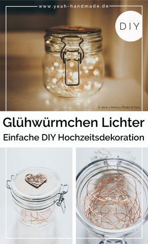 Photo of DIY Hochzeitsdeko: Gläser mit Glühwürmchen Lichter – Yeah Handmade