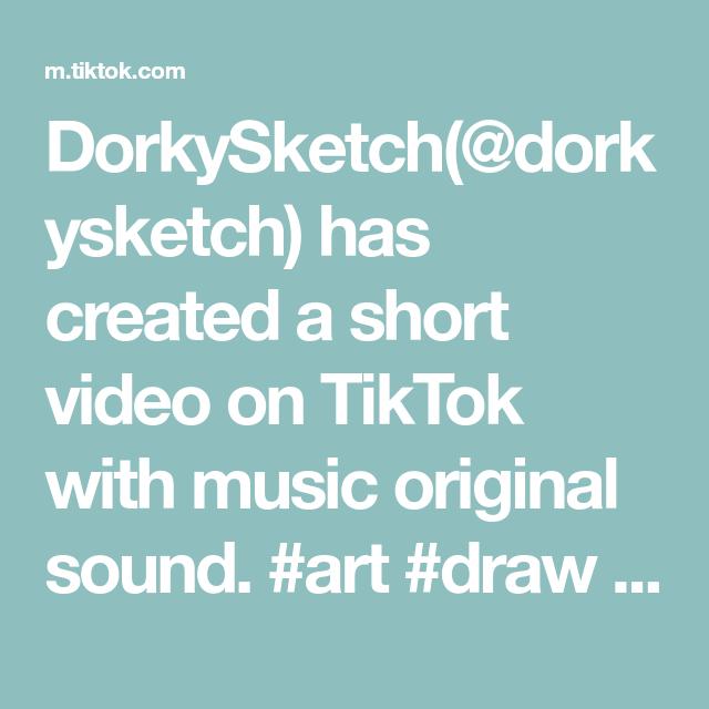 Dorkysketch Dorkysketch Has Created A Short Video On Tiktok With Music Original Sound Art Draw Drawing Sketch Sk How To Start A Blog Real Friends Sound