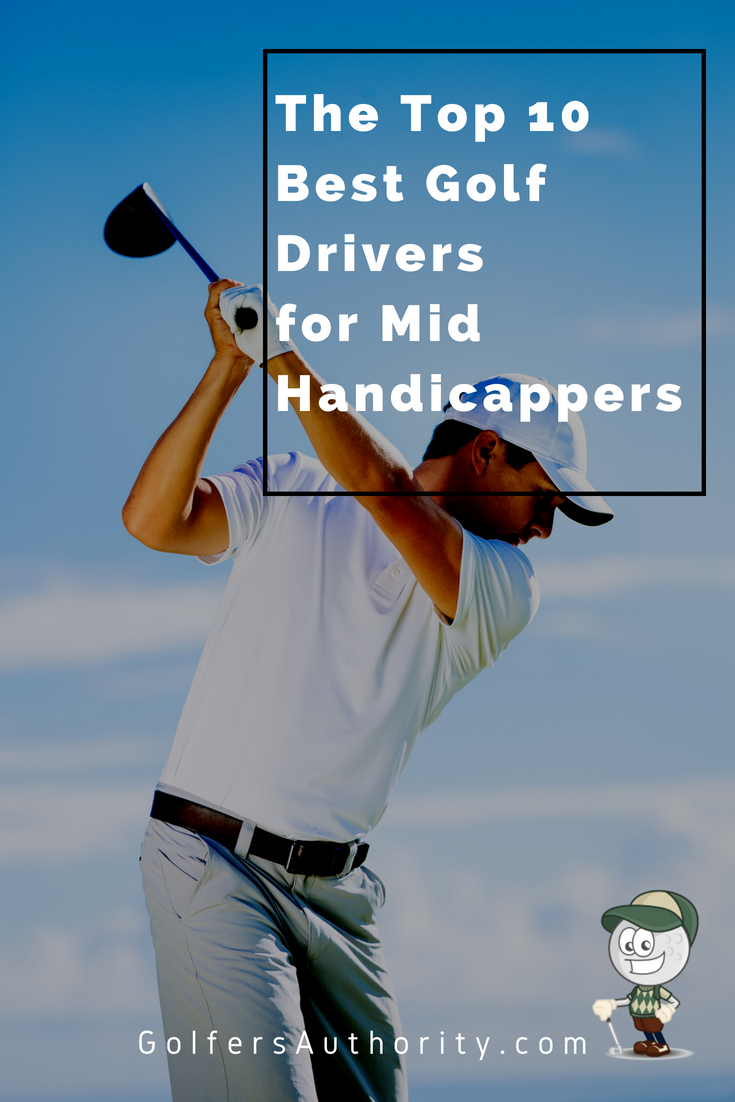 For Us Mid Handicappers The Driver Is One Of The Most Important Clubs In Their Bag Check Out Our Latest Best Golf Clubs Junior Golf Tournaments Golf Equipment