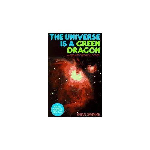 Amazon.com: The Universe Is a Green Dragon Publisher: Bear & Company: Brian Swimme Ph.D.: Books