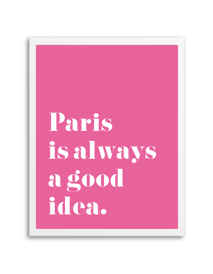 Paris Is Always A Good Idea Wall Art Printables Pinterest Free