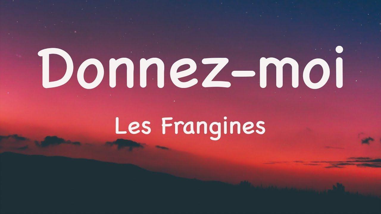 Les Frangines Donnez Moi Paroles Lyrics Music Songs Songs Parole