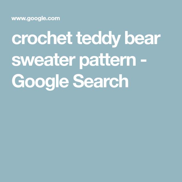 crochet teddy bear sweater pattern - Google Search #crochetteddybears