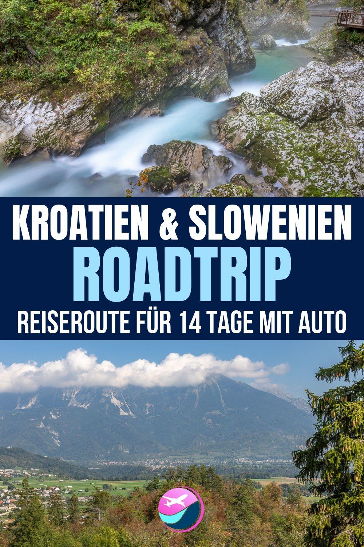 Roadtrip Kroatien Und Slowenien Reiseroute Fur 14 Tage Reisen Urlaub Reisetipps