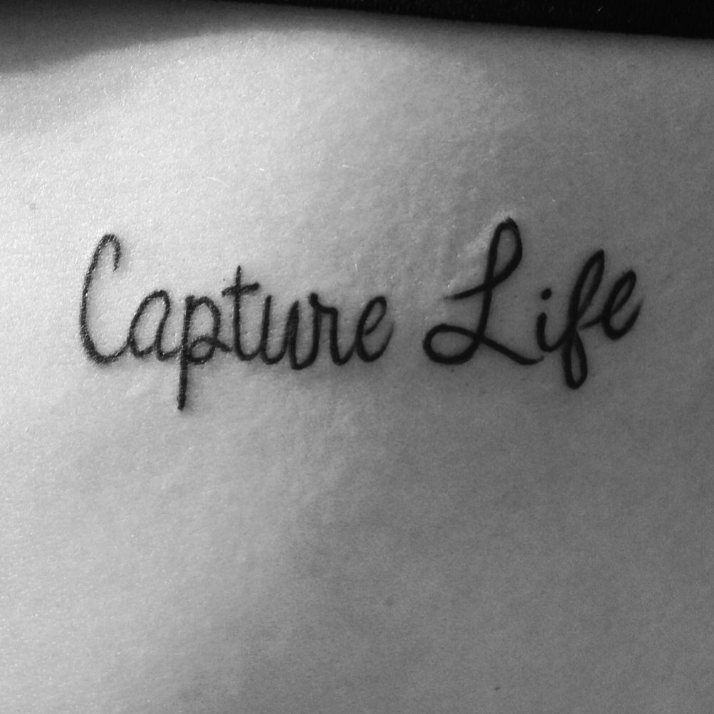Capture life photography tattoo Tattoos Pinterest Photography