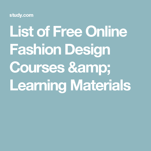 List Of Free Online Fashion Design Courses Learning Materials