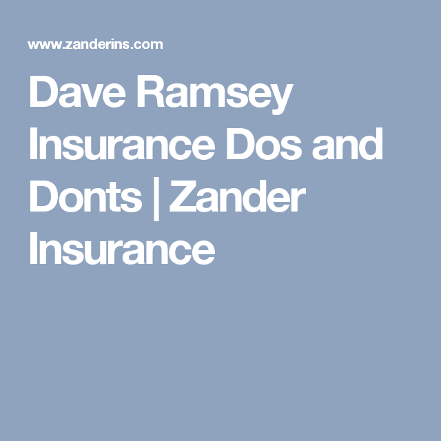 Dave Ramsey Insurance Dos And Donts Zander Insurance Dave Ramsey Life Insurance Dave Ramsey Life Insurance Policy