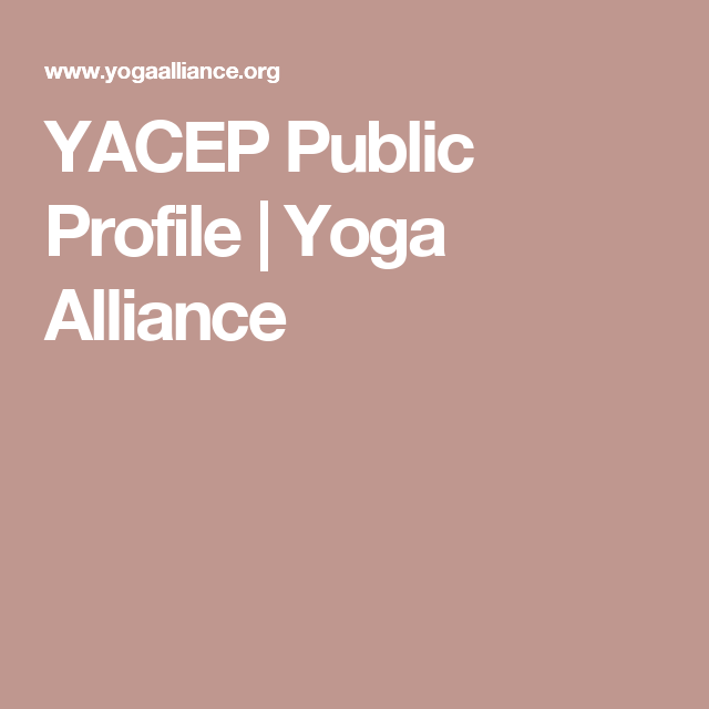 Yacep Public Profile Yoga Alliance Public Profile Yoga Alliance Profile