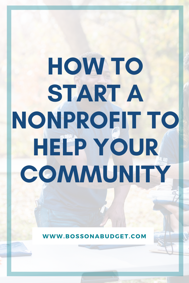 How To Start A Nonprofit To Help Your Community Nonprofit Startup Nonprofit Management Start A Non Profit