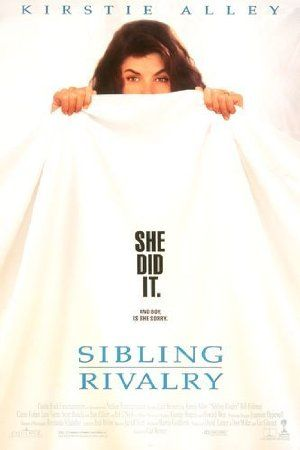 Watch Sibling Rivalry Online | sibling rivalry | Sibling Rivalry (1990) | Director: Carl Reiner | Cast: Kirstie Alley, Bill Pullman, Carrie Fisher, Jami Gertz