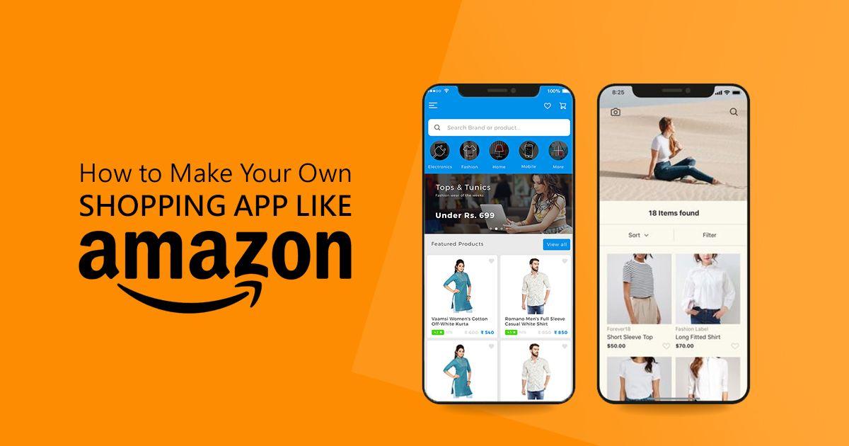 How To Make Your Own Shopping App Like Amazon Ecommerce App Mobile App Development Companies App Development