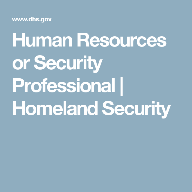 Human Resources Or Security Professional  Homeland Security  Hr