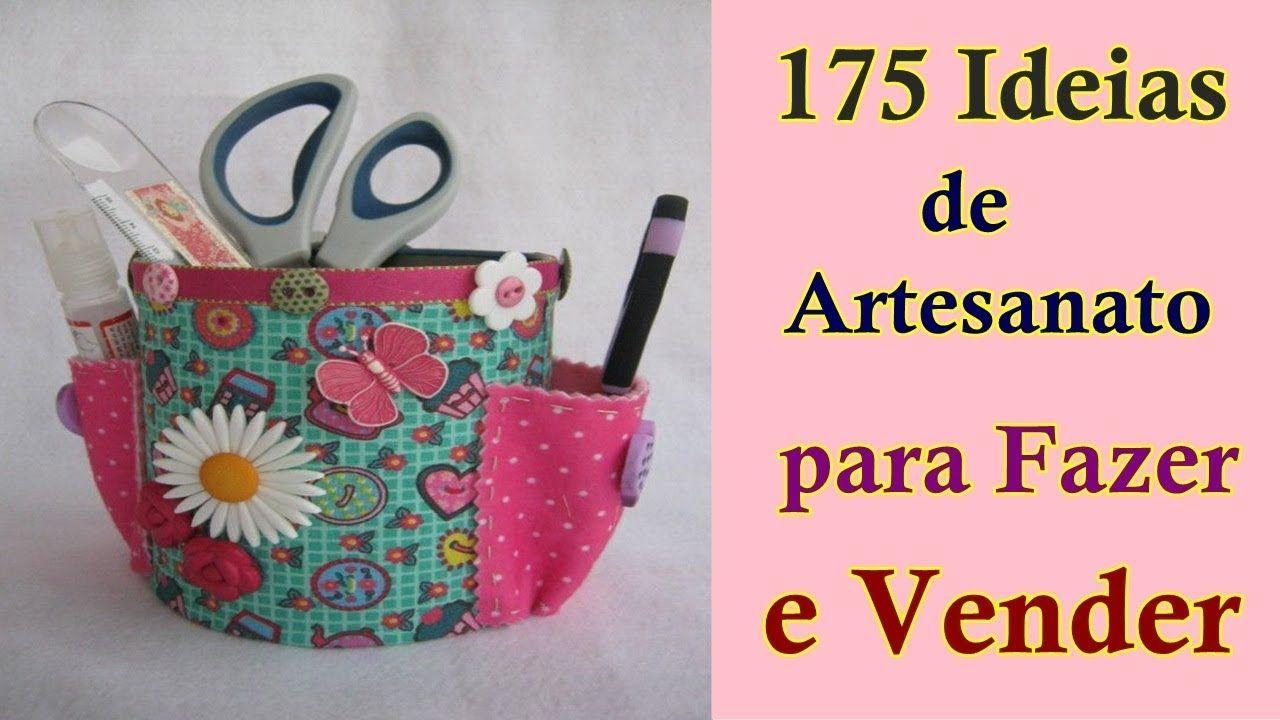 175 Ideias De Artesanato Para Fazer E Vender Artesanato Para
