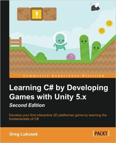 Learning c by developing games with unity 5x second edition learning c by developing games with unity 5x second edition greg lukosek fandeluxe Images