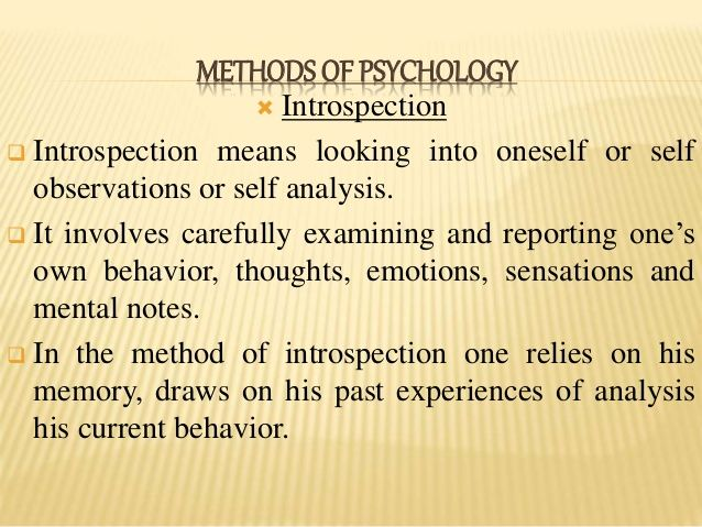 Introspection is ... Introspection in Psychology