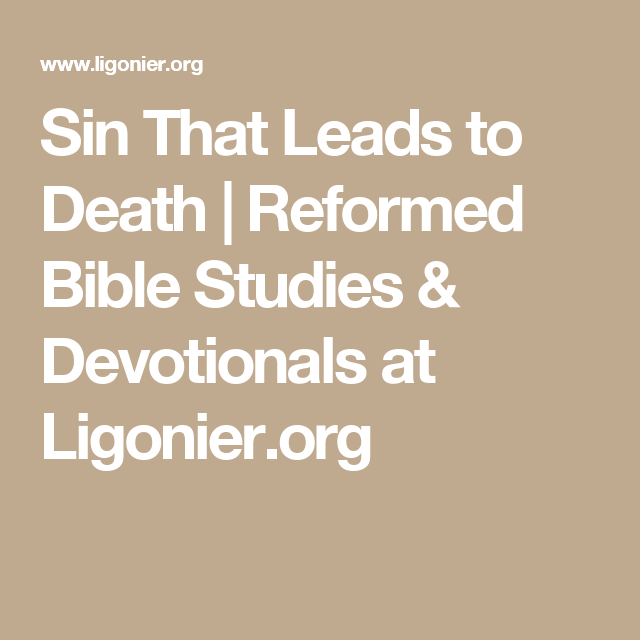 Sin That Leads to Death | Reformed Bible Studies & Devotionals at Ligonier.org