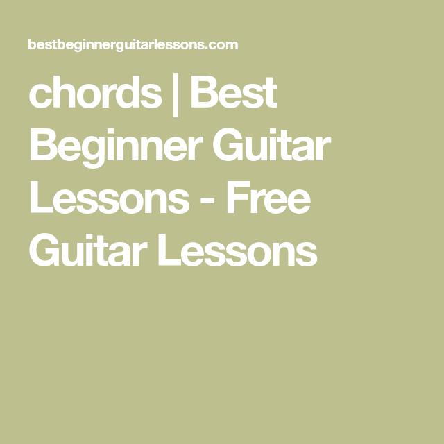 Chords Best Beginner Guitar Lessons Free Guitar Lessons Guitar