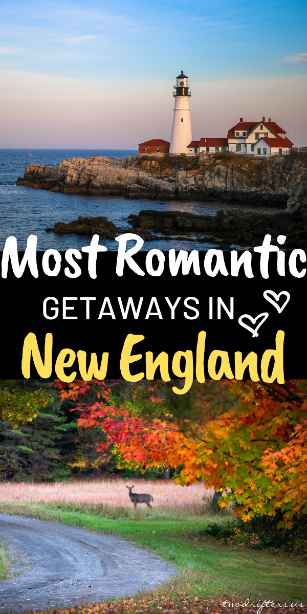 20 Romantic Getaways in New England Love & Luxury for