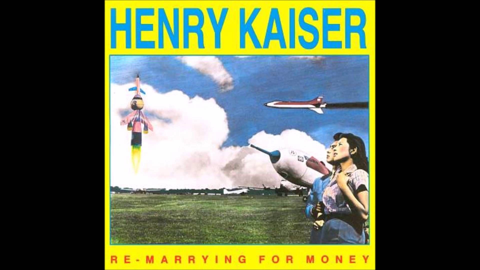 Henry Kaiser - I'm So Glad (Re-marrying for Money, 1988)