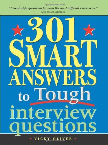 301 Smart Answers to Tough Interview Questions Book Pinterest
