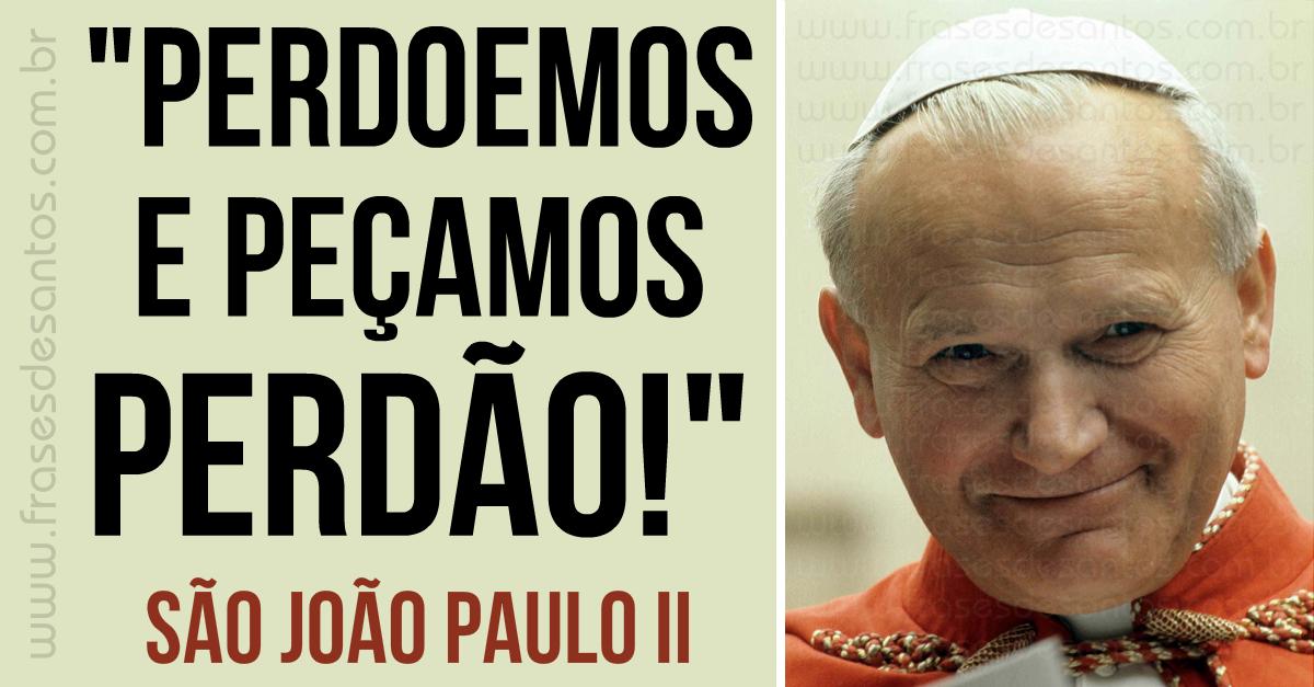 Perdoemos E Peçamos Perdão São João Paulo Ii Perdão