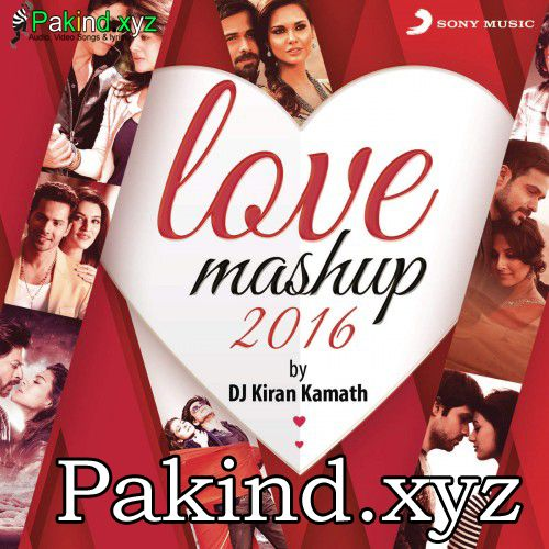 Love Mashup 2016 – Kiran Kamath - Bollywood Mashup