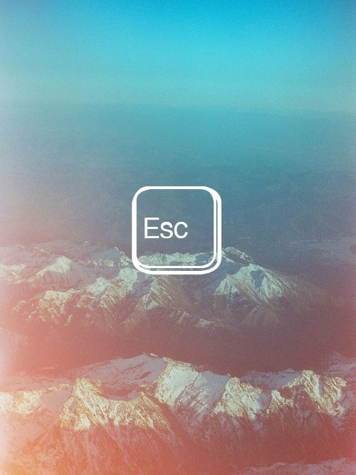 Esc. Away from technology and the hectic world we become so easily consumed by