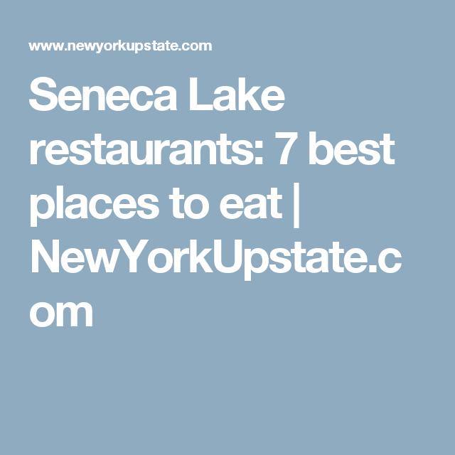 Seneca Lake Restaurants 7 Best Places To Eat Newyorkupstate