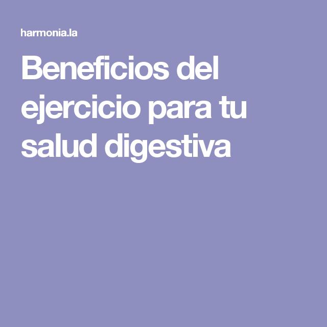 Beneficios del ejercicio para tu salud digestiva