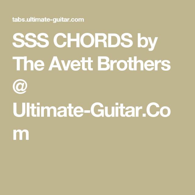 Sss Chords By The Avett Brothers Ultimate Guitar Tabschords
