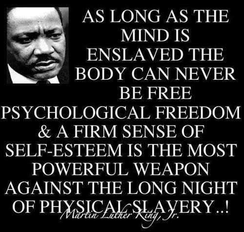 Freedom From Mental Slavery A Moment In Time Martin Luther Cool Slavery Quotes