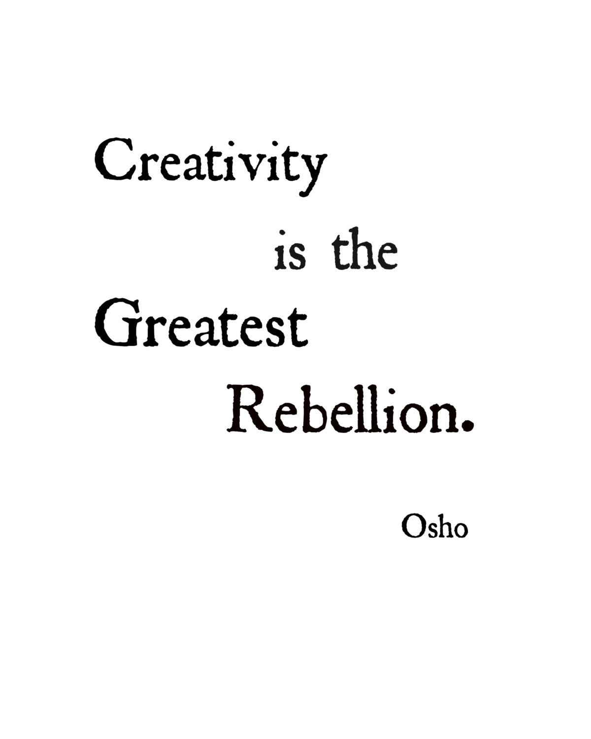 Quotes About Rebellion: Creativity Is The Greatest Rebellion, Osho Art Quote