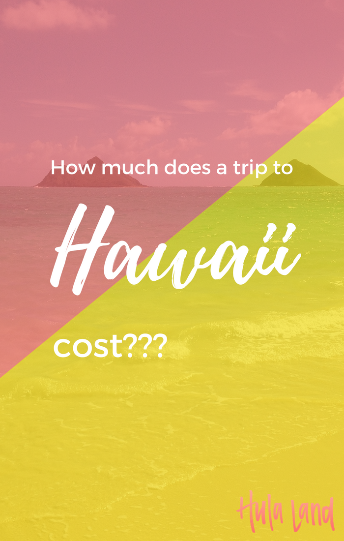 Figure out how to budget your Hawaii trip by factoring in all of the costs