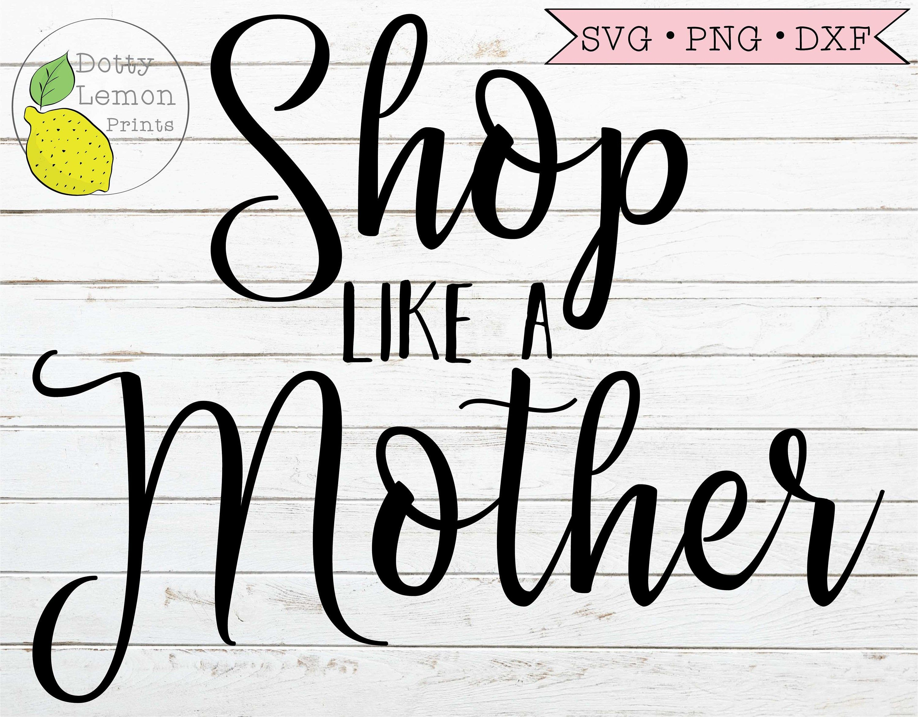 Black Friday SVG, Christmas Shopping svg dxf png, Shop like a Mother svg, Mom Life Instant download Cutting File for Cricut or Silhouette