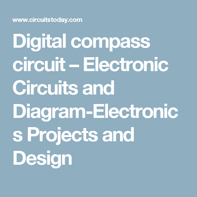Digital compass circuit – Electronic Circuits and Diagram ...