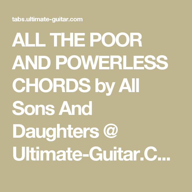 ALL THE POOR AND POWERLESS CHORDS by All Sons And Daughters ...