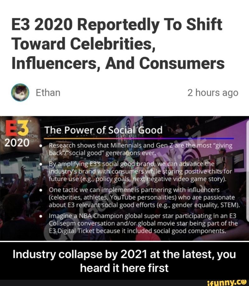 E3 2020 Reportedly To Shift Toward Celebrities Influencers And Consumers The Latest Heard It Here You First One D Uc We An Unplemenr Is Partnering Wuh Influe Memes Youtube Memes Celebrities