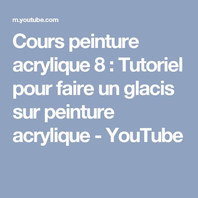 Cours Peinture Acrylique 8 Tutoriel Pour Faire Un Glacis