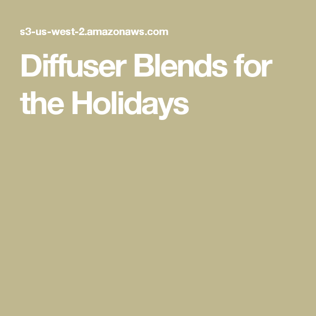Diffuser Blends for the Holidays