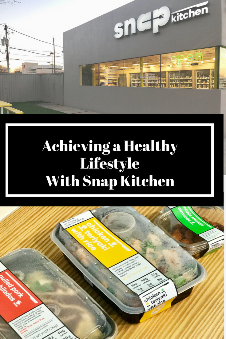 Achieving A Healthy Lifestyle With Snap Kitchen Healthy