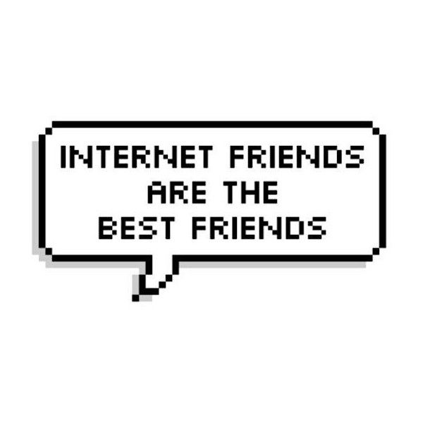 Internet Friends Internet Friends Liked On Polyvore Featuring Text Filler Phrase Quotes And Saying In 2020 Internet Friends Quotes Internet Friends Friends Quotes