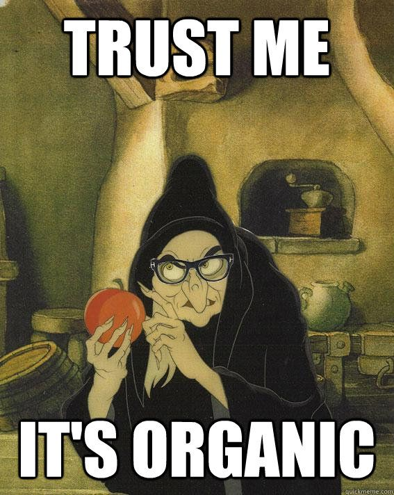 trust me its organic - Hipster Snow White Witch / Evil Queen