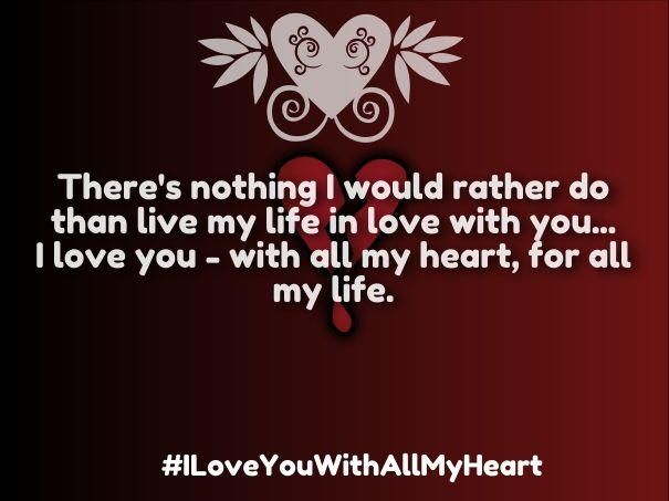 I Love You With All My Heart Quotes Cool Iloveyouwithallmyheartquotes  Heart  Pinterest  Heart