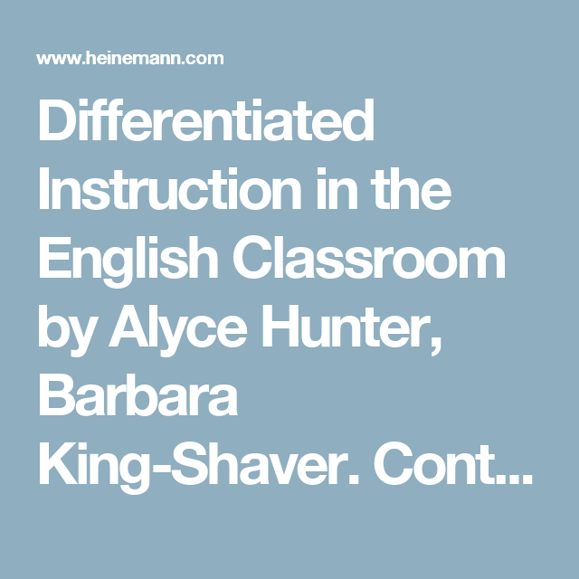Differentiated Instruction In The English Classroom By Alyce Hunter