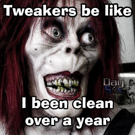 80209540c8703a2e8592d861523f89b1 tweakers be like i been clean over a year comedy meme funny