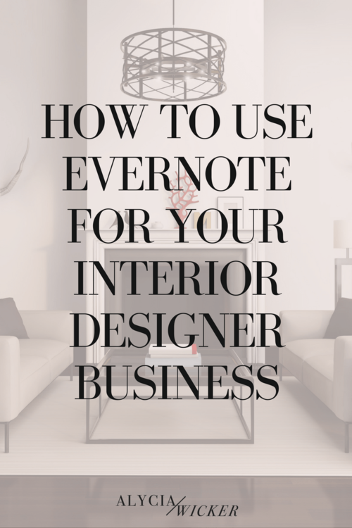 Evernote For Designers Interior Design Business Interior Design