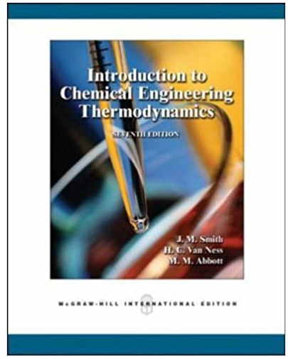 Introduction To Chemical Engineering Thermodynamics 7th Edition M Smith Solutions Thermodynamics Chemical Engineering Rent Books Online