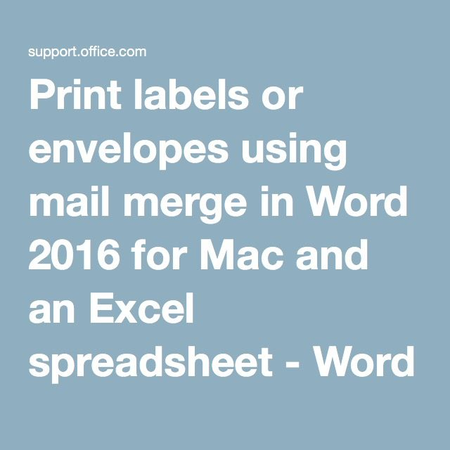 Print labels or envelopes using mail merge in Word 2016 for Mac and